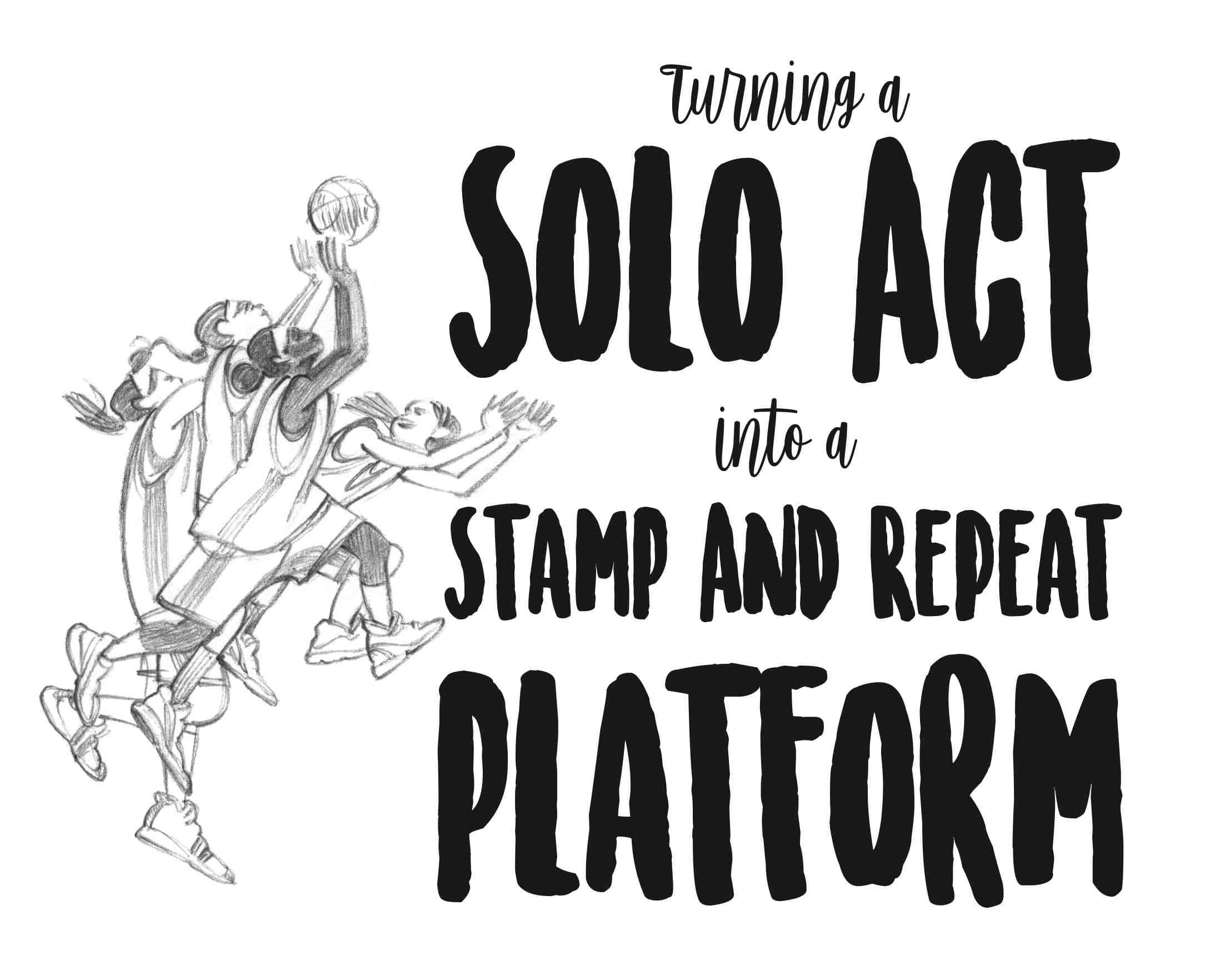 Turning a Solo Act into a Stamp and repeat Platform